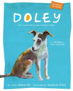 Doley the Guatemalan Street Dog:The Sounds of San Marcos